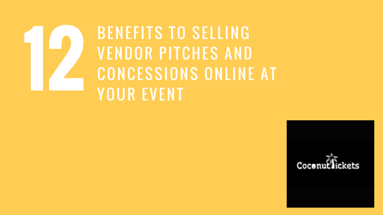 12 Benefits of selling vendor pitches and concessions online