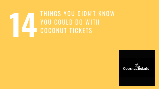14 Things You Didn't Know You Could Do with Coconut Tickets