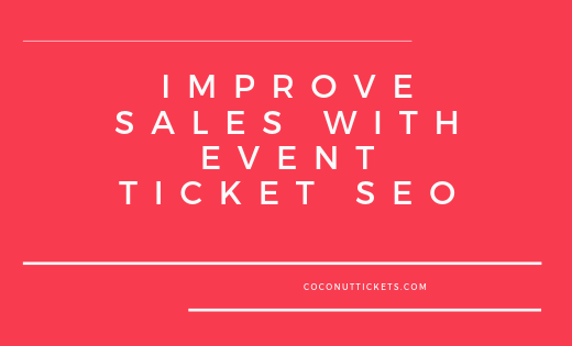 Improve Sales with Event Ticket SEO