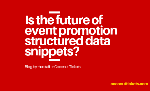 Is the future of event promotion structured data snippets?